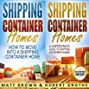 Shipping Container Homes: 2 in 1 Bundle