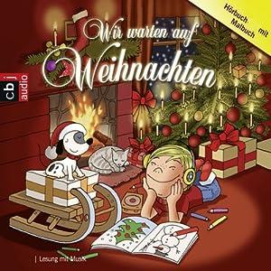 Wir warten auf Weihnachten Hörbuch