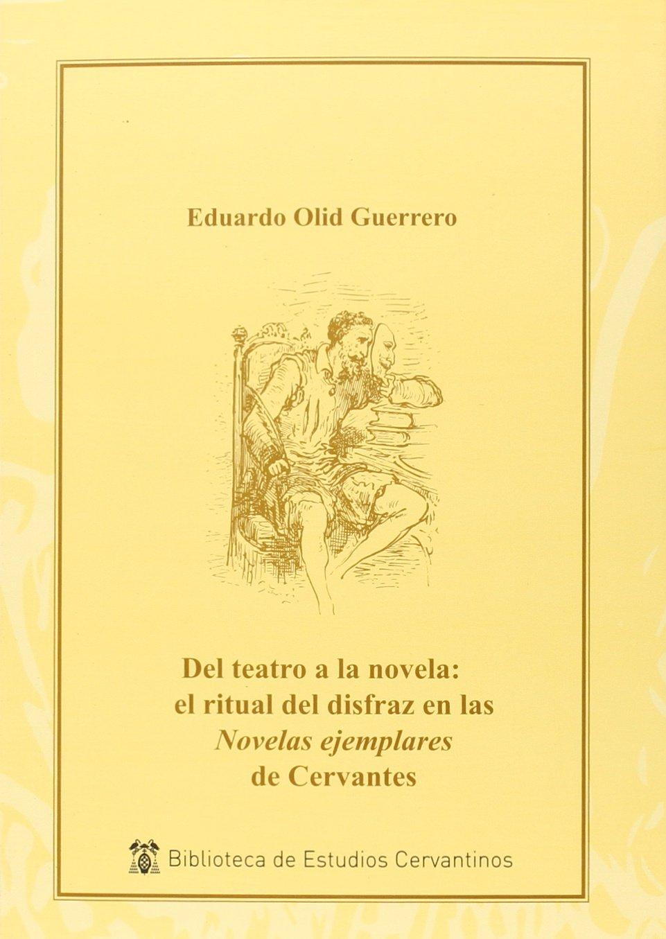 Del teatro a la novela: el ritual del disfraz en las Novelas ...