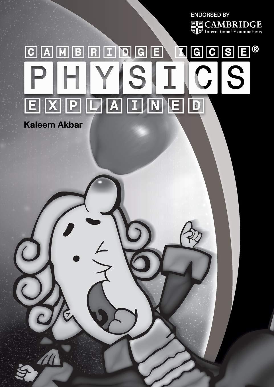 Cambridge IGCSE Physics Explained: black and white version ...
