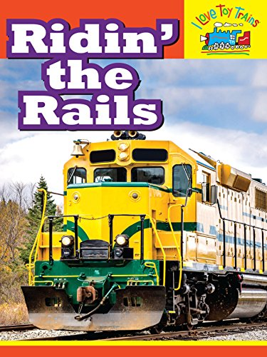 I Love Toy Trains - Ridin' the ()