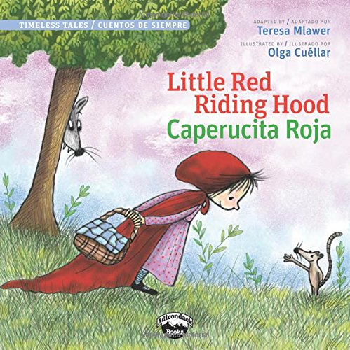 Little Red Riding Hood / Caperucita Roja  (Bilingual Edition) (Timeless Tales / Cuentos De Siempre) (English and Spanish Edition)