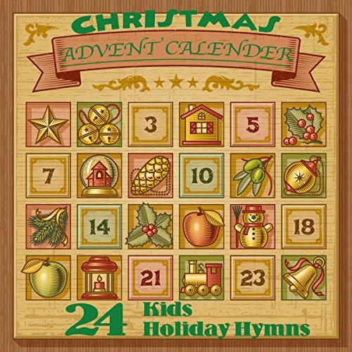 - Christmas Advent Calendar: 24 Kids Holiday Hymns