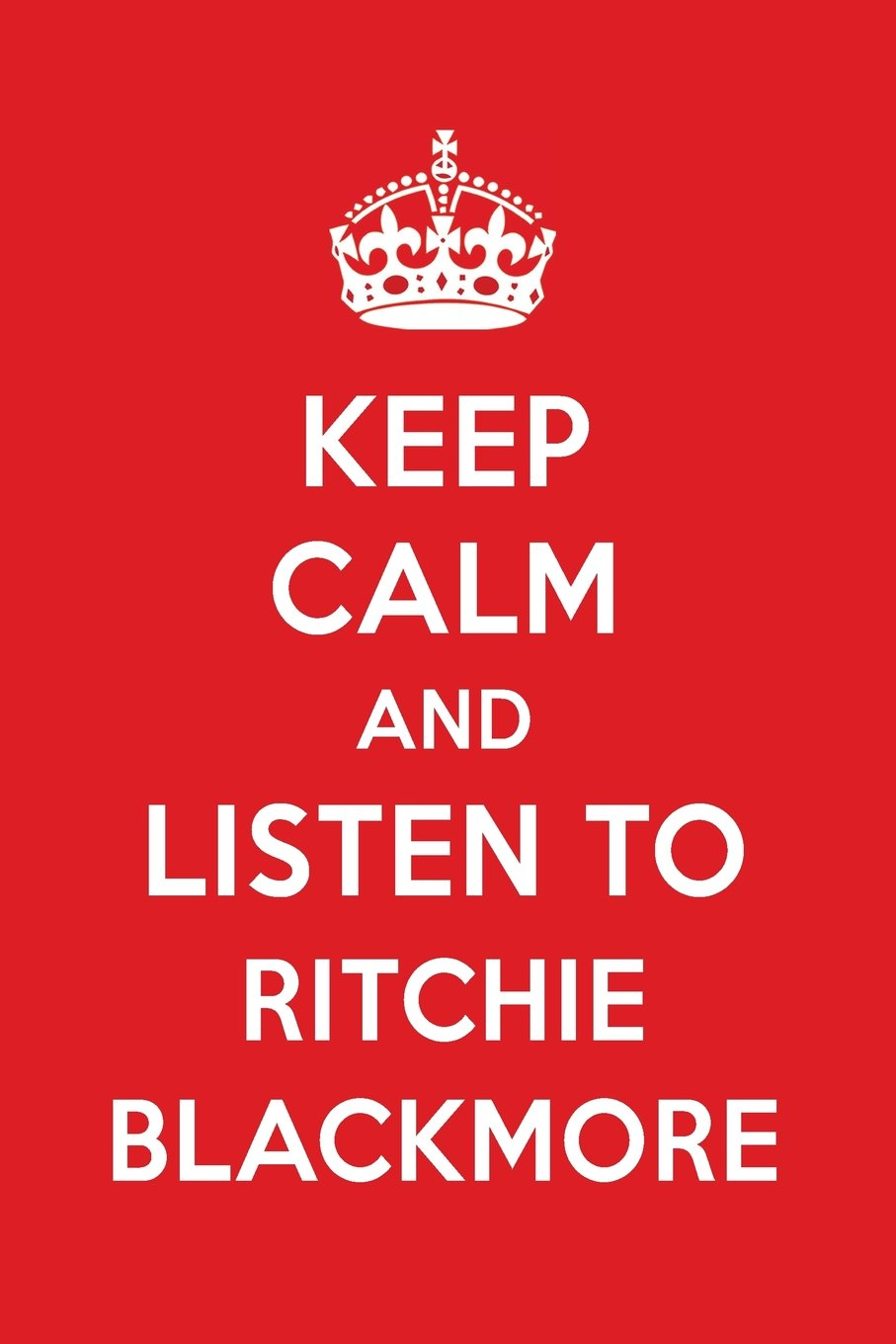 Keep Calm And Listen To Ritchie Blackmore: Ritchie Blackmore Designer Notebook ebook