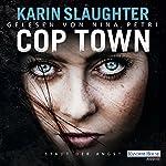 Cop Town: Stadt der Angst   Karin Slaughter