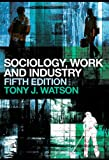Sociology, Work and Industry 9780415435543