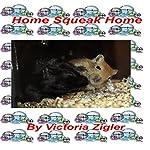 Home Squeak Home | Victoria Zigler