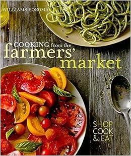 Cooking From The Farmers Market Jodi Liano Tasha Deserio