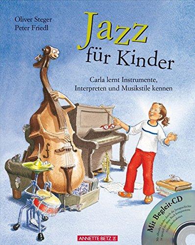 Jazz für Kinder. Carla lernt Instrumente, Interpreten und Musikstile kennen