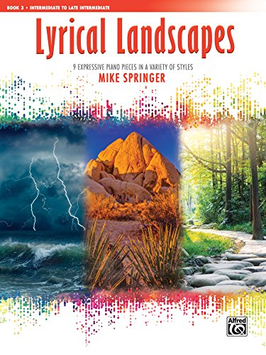 Lyrical Landscapes, Bk 3: 9 Expressive Piano Pieces in a Variety of Styles