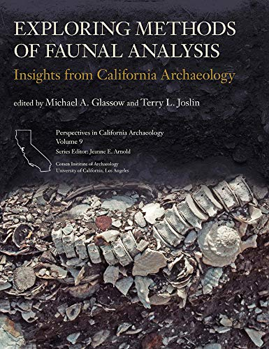 Exploring Methods of Faunal Analysis: Insights from California Archaeology (Perspectives in California Archaeology) (A Cultural History Of Animals In Antiquity)