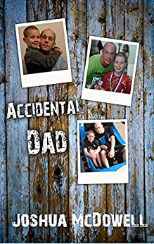 Accidental Dad by [McDowell, Joshua]