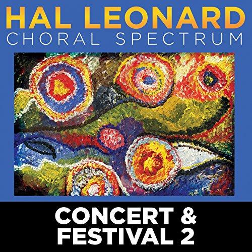 2016 Hal Leonard Choral Spectrum: Concert and Festival 2 (Leonard Hal Choral Music)