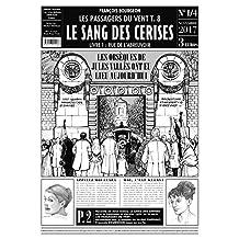 PASSAGERS DU VENT (LES) T.08 : LE SANG DES CERISES (JOURNAL 1/4)