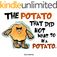 The Potato That Did Not Want To Be A Potato . A Picture Book for Kids Ages 3-5 years Illustrated with Cut-Out Colored…