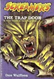 The Trap Door & Other Stories to Twist Your Mind (Screamers)