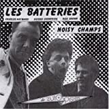 Noisy Champs by LES BATTERIES