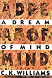 A Dream of Mind, C. K. Williams, 0374288941
