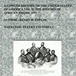 A Concise History of the United States of America: Volume II: The History of African Americans | Henry Harrison Epps, Jr