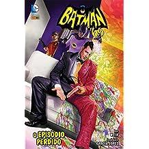 Batman 66. O Episódio Perdido