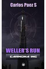 Wellers run: Una novela corta de
