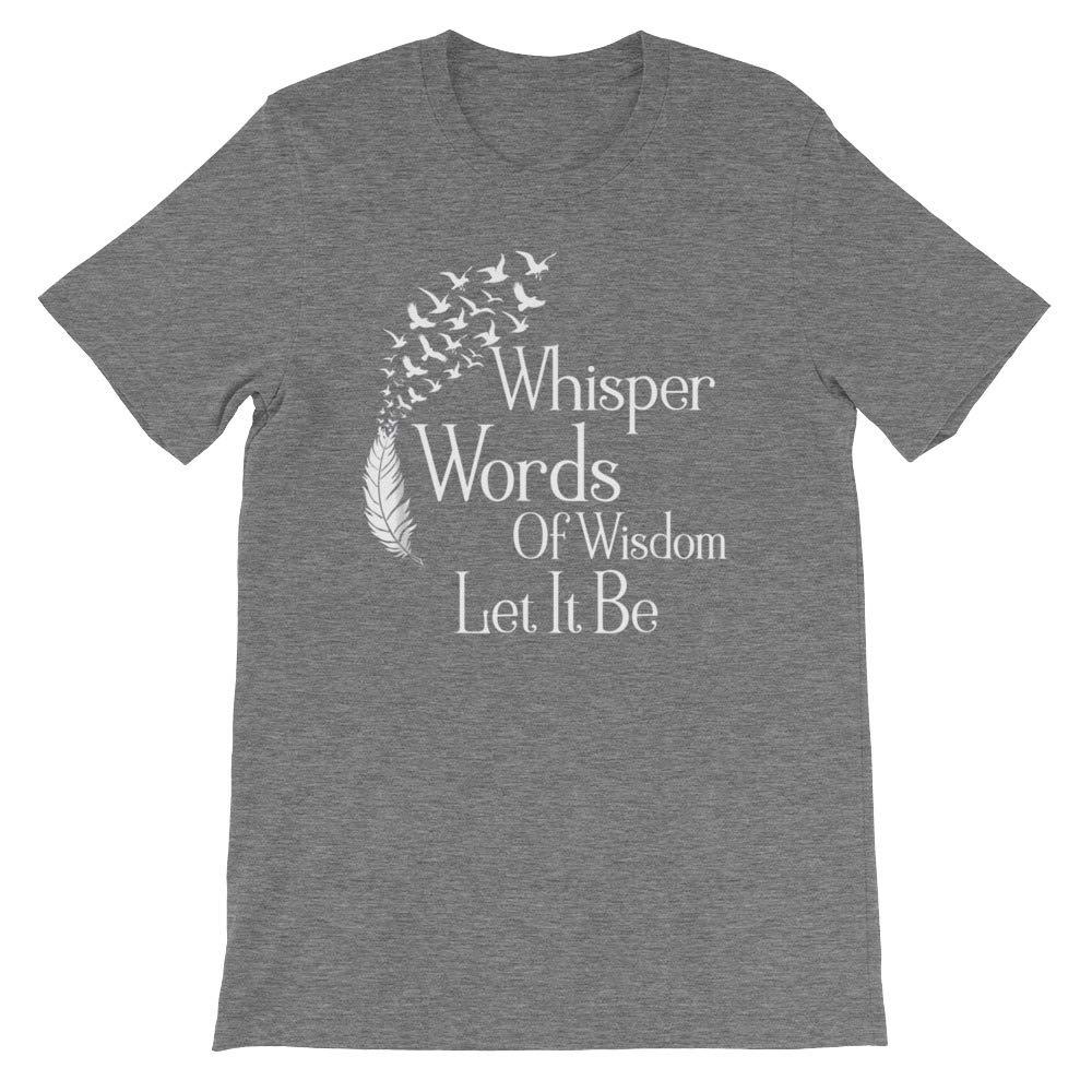 DKH-store Whisper Words of Wisdom Let It Be Unisex T-Shirt