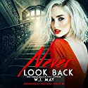 Never Look Back: Paranormal Huntress Series, Book 1 Audiobook by W.J. May Narrated by Rob Walton