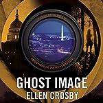 Ghost Image: The Sophie Medina Novels, Book 2 | Ellen Crosby