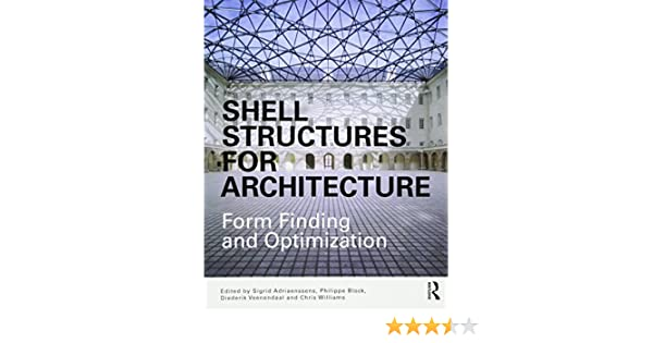Shell structures for architecture form finding and optimization shell structures for architecture form finding and optimization sigrid adriaenssens philippe block diederik veenendaal chris williams 9780415840606 fandeluxe Image collections