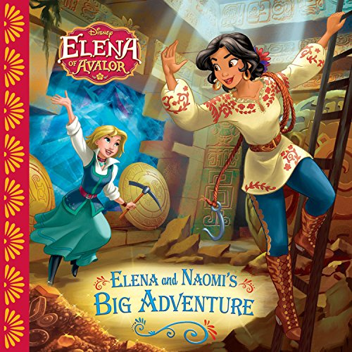 Elena of Avalor Elena and Naomi's Big Adventure (Disney Elena of Avalor)