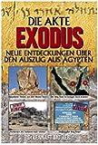 DIE AKTE EXODUS: NEUE ENTDECKUNGEN ÜBER DEN AUSZUG AUS ÄGYPTEN