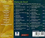 Dame de Deuil -- Musical Offerings for Marguerite of Austria (1480-1530)