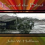 Eyes of the Blind | John W. Huffman