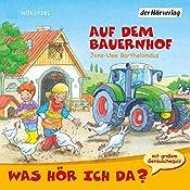 Auf dem Bauernhof (Was hör ich da?)   Jens-Uwe Bartholomäus