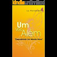 """""""Um Voo Além"""": Descobrindo Um Mundo Novo (Trilogia Lu Fernandes Livro 2)"""
