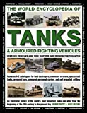 img - for The World Encyclopedia of Tanks & Armoured Fighting Vehicles: Over 400 Vehicles And 1200 Wartime And Modern Photographs book / textbook / text book