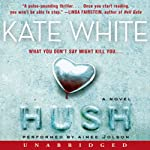 Hush: A Novel | Kate White