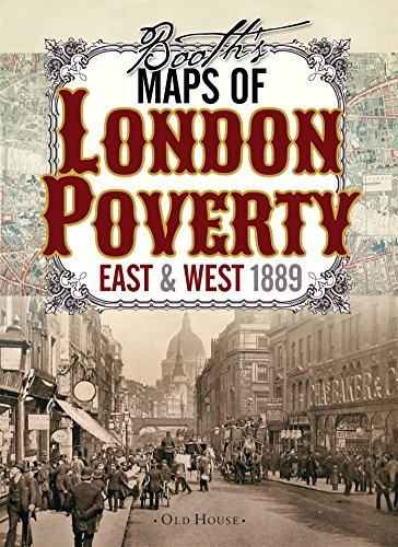 Booth's Maps of London Poverty, 1889: East & West London (Old House) by Charles Booth (2013-09-10)