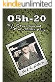 O5h-20: The 96% True Journal of a Military Spy