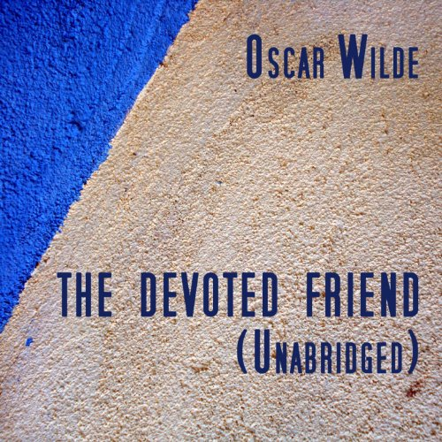 the devoted friend Written by oscar wilde, narrated by bj harrison download and keep this book for free with a 30 day trial.