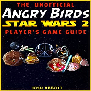 Angry Birds Star Wars 2 Game Guide Audiobook