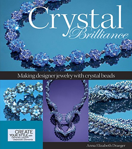 (Crystal Brilliance: Making Designer Jewelry with Crystal Beads )
