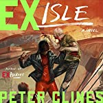 Ex-Isle: Ex-Heroes, Book 5 | Peter Clines