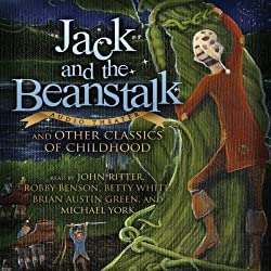 Jack and the Beanstalk and Other Classics of Childhood