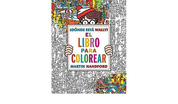 Dónde Está Wally? Libro Para Colorear (NB WALLY): 9788416075850 ...