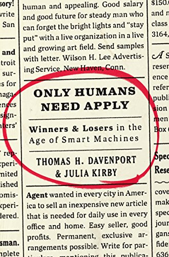 Pdf Technology Only Humans Need Apply: Winners and Losers in the Age of Smart Machines