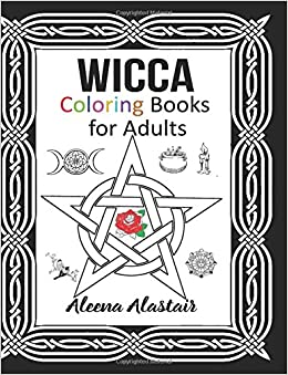 Wicca Coloring Books for Adults (Witchcraft & Wicca) (Volume 1)