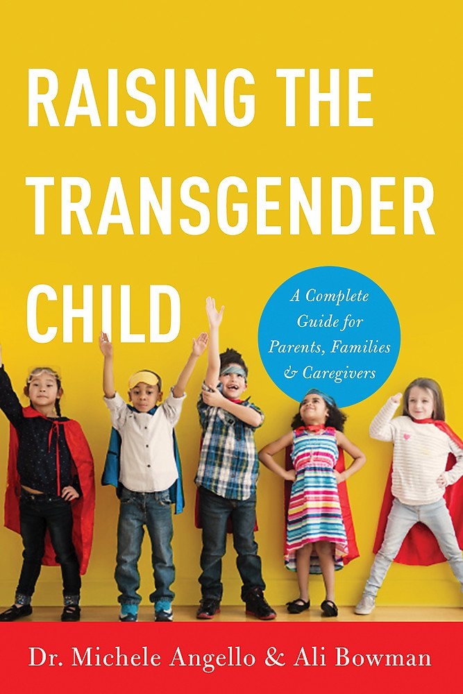 Download Raising the Transgender Child: A Complete Guide for Parents, Families, and Caregivers pdf epub