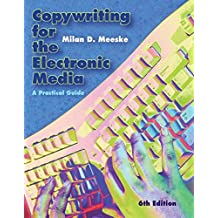 Copywriting for the Electronic Media: A Practical Guide
