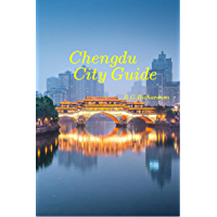 Chengdu City Guide (Asia Travel Series Book 95) (English Edition)